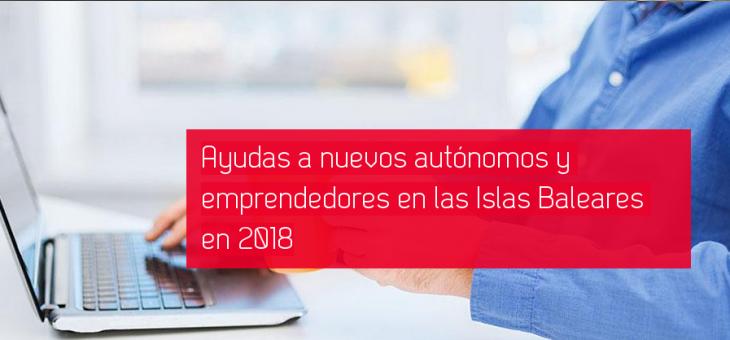 Ayudas a nuevos autónomos y emprendedores en las Islas Baleares en 2019